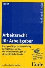 Titelblatt des Buchs  'Arbeitsrecht für Arbeitgeber (f. Österreich), m. CD-ROM
